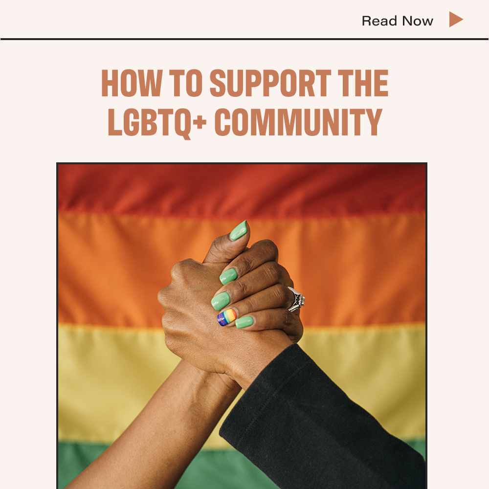 How To Support The LGBTQ+ Community