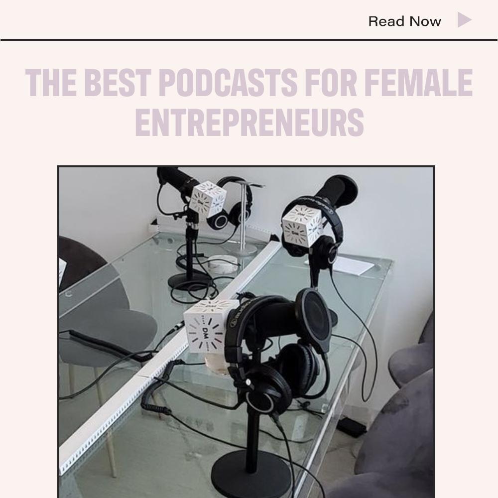 The Best Podcasts For Female Entrepreneurs