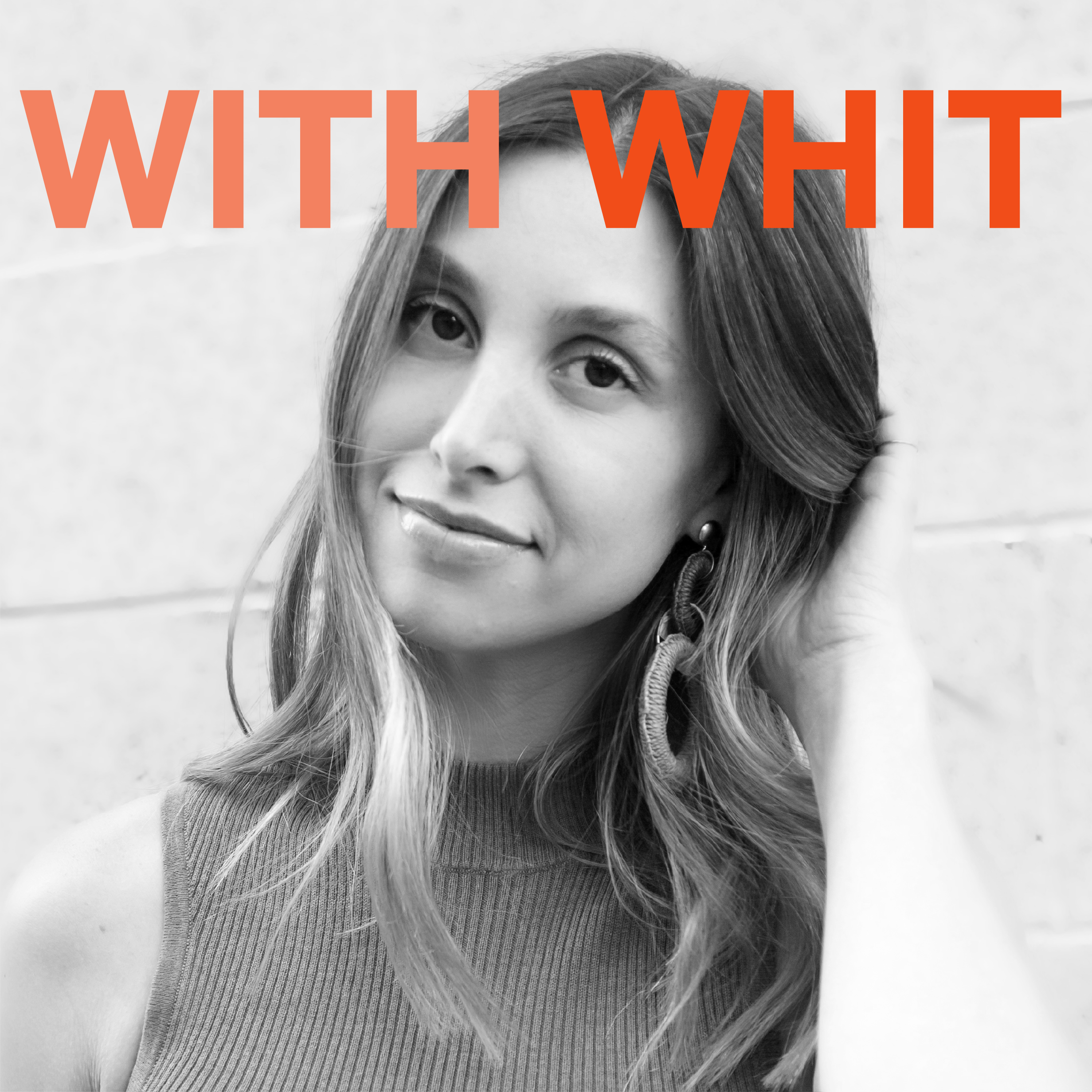 With Whit - Dear Media - New Way to Podcast