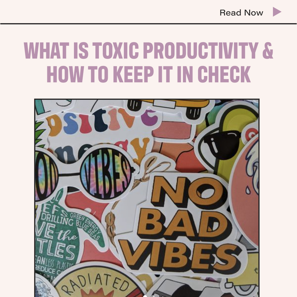 What Is Toxic Productivity & How To Keep It in Check